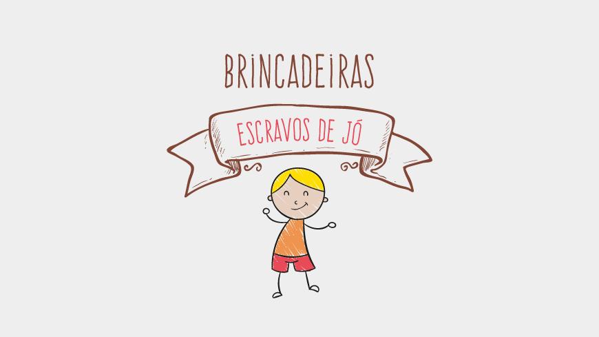 Brincadeiras Infantis – Escravos De Jó