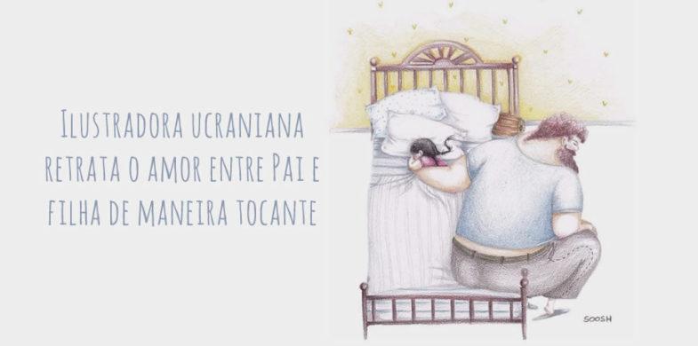 Ilustradora Ucraniana Retrata O Amor Entre Pai E Filha De Maneira Tocante